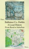'Ballinteer Co. Dublin: A Local History from Rural to Suburban'