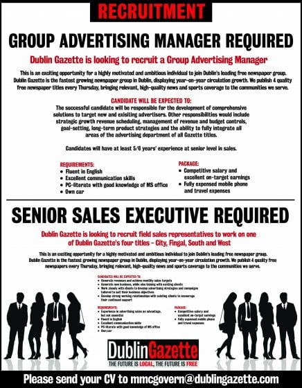 Careers Dublin Gazette Are Currently Looking To Hire A Senior Sales Executive For Our City And Group Advertising Manager